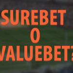 ValueBet o SureBet?
