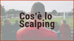 Cos'è lo scalping